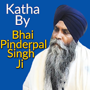 Download Katha By Bhai Pinderpal Singh Ji 13.18 Apk for android